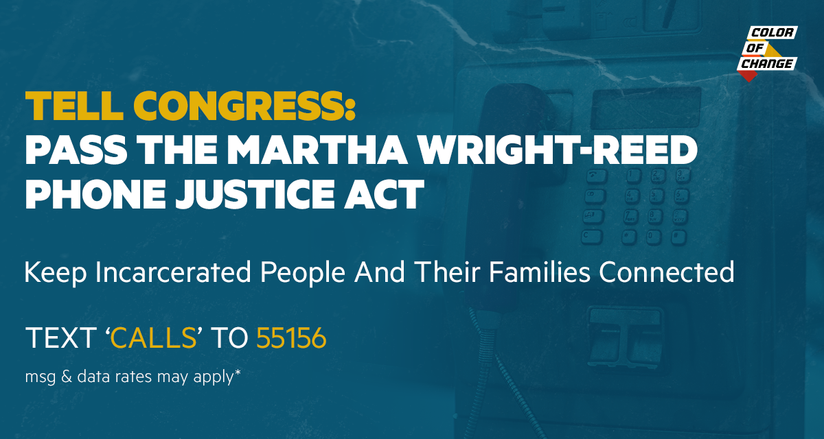 Tell Congress: Pass the Martha Wright-Reed Act and Keep Families Connected!