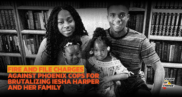 Demand Police Chief and DA Fire Violent, Racist Phoenix Police Officers