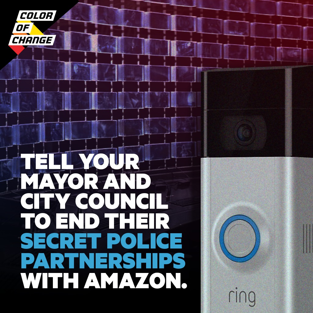 Tell your Mayor and City Council to end their secret police partnerships with Amazon Ring!