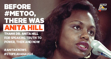 Anita Hill in grainy color text says Before MeToo there was Anita Hill. Thank Anita Hill for speaking truth to power then and now #StopKavanaugh #AnitaKnows