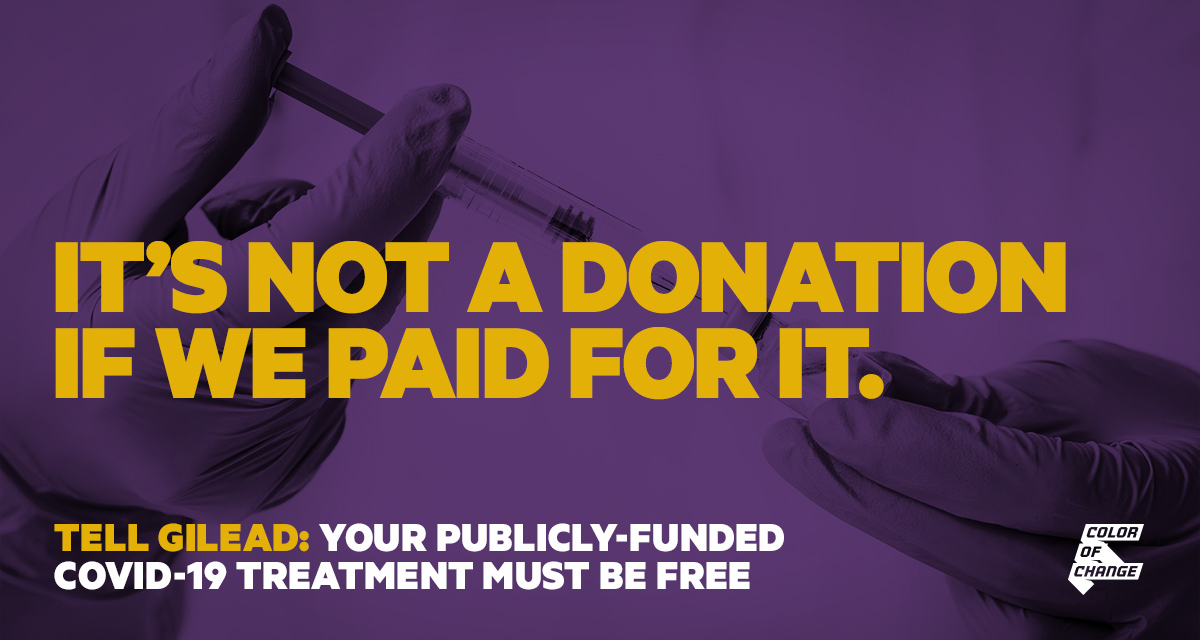 It's not a donation if we paid for it. Tell Gilead their publicly-funded COVID-19 treatment must be free.