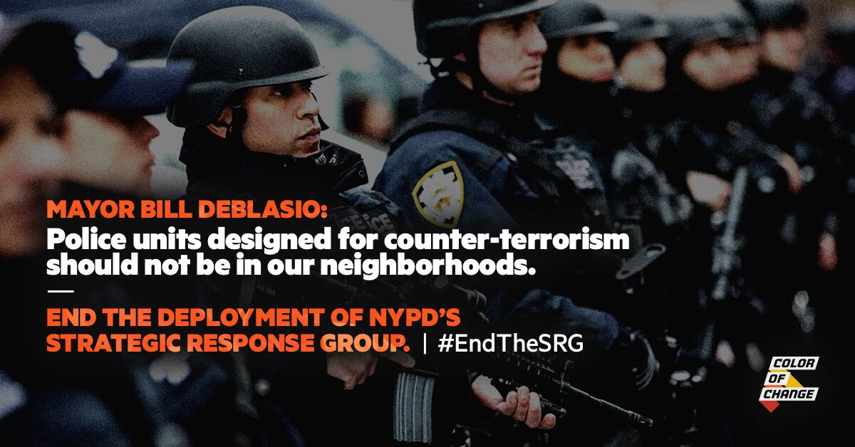 Tell Mayor Bill de Blasio to end the deployment of NYPD's Strategic Response Group