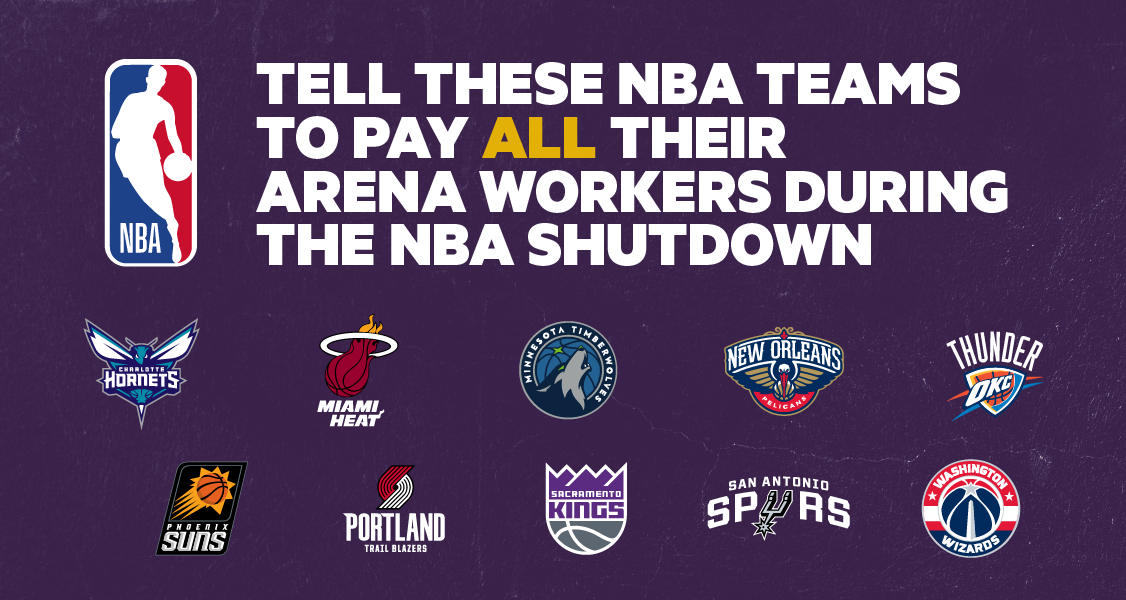 The NBA made the hard decision to suspend public basketball games to protect its players, employees, and fans from the Coronavirus. While this shocked and upset many people, it took jobs away from tens of thousands of arena workers whose incomes are dependent on the NBA games being played. With many cities around the country locking down entire sectors of the economy, these people have no other option to turn to for income. Demand that all NBA team owners pay all laid-off arena workers for all the missed games!