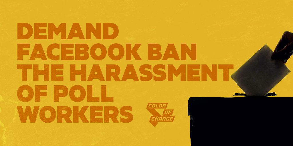 Graphic of black ballot box and hand with yellow background and orange words that says: Demand Facebook Ban the Harassment of Poll Workers
