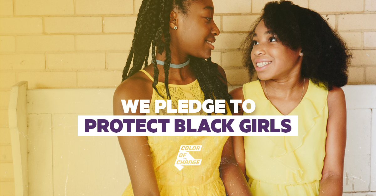We Pledge To Protect Black Women And Girls Colorofchange