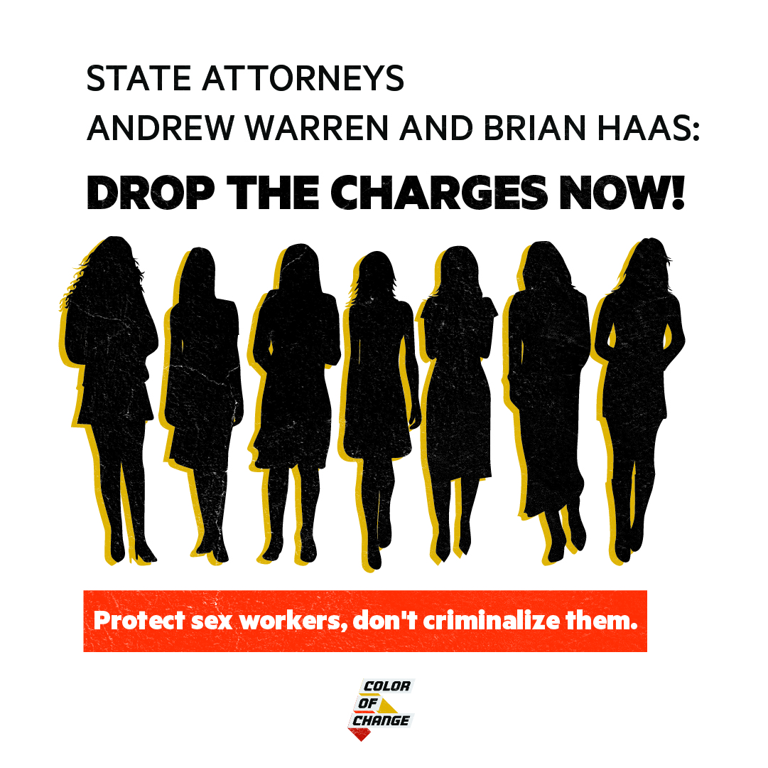 Protect Sex Workers, Don't Criminalize Them. Demand State Attorneys Andrew Warren and Brian Haas drop the charges now.