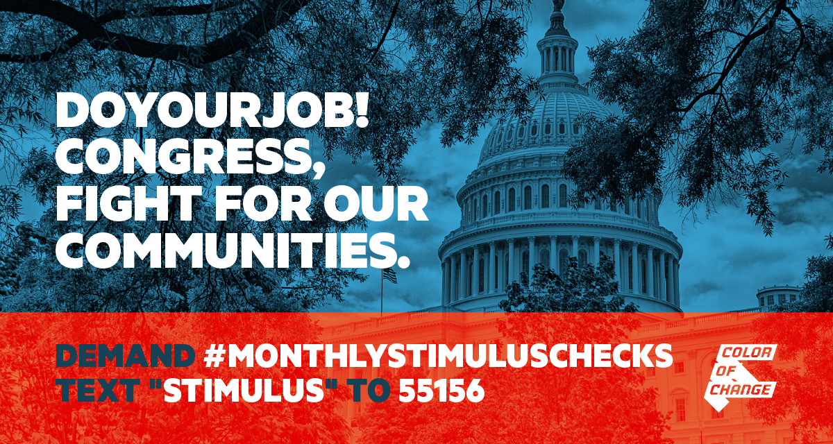 """This graphic includes an image of the U.S. Capitol Building in the background, left-aligned text that reads ""Do Your Job. Congress, Fight For Our Communities,"" an orange bar on the very bottom with the white words ""Demand #MonthlyStimulusChecks. Text 'STIMULUS' to 55156."""