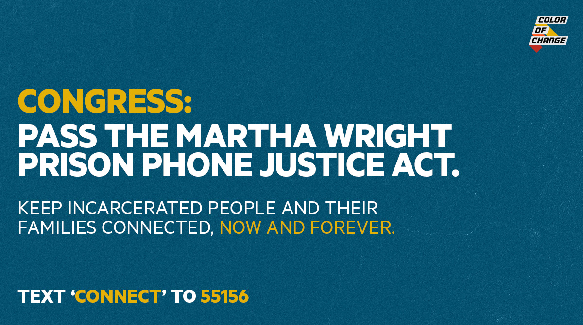 Tell Congress: Pass the Martha Wright-Reed Act. Keep Incarcerated People and Their Families Together